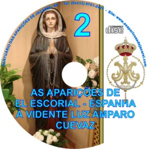 CD AS APARIÇÕES DE EL ESCORIAL-ESPANHA À VIDENTE LUZ AMPARO CUEVAZ 02