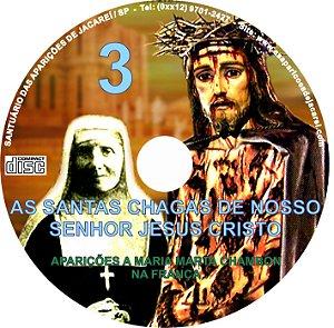 CD AS SANTAS CHAGAS DE NOSSO SENHOR JESUS CRISTO 03 ( AS APARIÇÕES A MARIA MARTA CHAMBON NA FRANÇA )