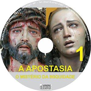 CD A APOSTASIA- O MISTÉRIO DA INIQUIDADE