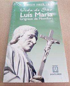VIDA DE SÃO LUÍS MARIA GRIGNION DE MONTFORT