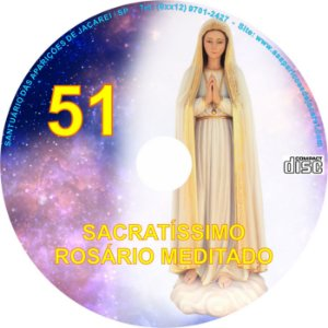 SACRATÍSSIMO ROSÁRIO MEDITADO 051
