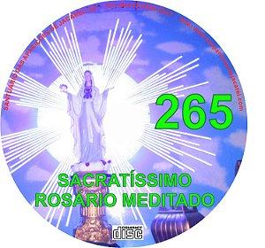 SACRATÍSSIMO ROSÁRIO MEDITADO 265