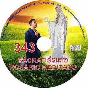 SACRATÍSSIMO ROSÁRIO MEDITADO 343