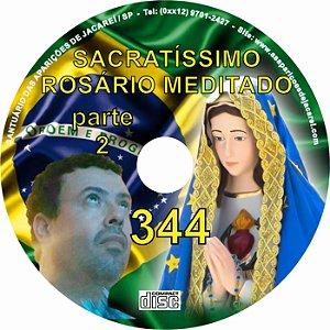 SACRATÍSSIMO ROSÁRIO MEDITADO 344