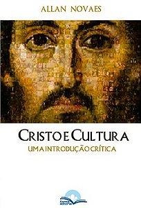 Cristo e Cultura: uma introdução crítica (Allan Novaes)