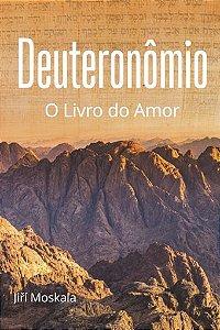 Deuteronômio - O Livro do Amor (Jirí Moskala)