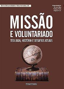 Missão e Voluntariado (Marcelo Dias, Rodrigo Follis, Wagner Kuhn)
