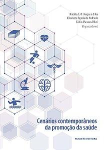 Cenários Contemporâneos da Promoção da Saúde (Natália Silva; Elisabete Andrade; Fábio Alfieri)
