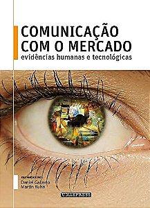 Comunicação Com o Mercado (Daniel Galindo; Martin Kuhn)
