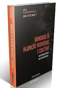 Mandado de Injunção Individual e Coletivo (José Remedio; Davi Remedio)