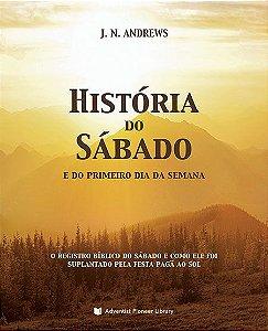 História do Sábado e do Primeiro Dia da Semana (J. N. Andrews)