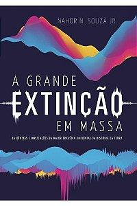 A Grande Extinção em Massa (Nahor Neves de Souza Jr.)