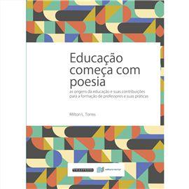 Educação Começa com Poesia (Milton L. Torres)