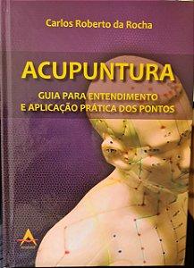 Livro Acupuntura Guia Para Entendimento E Aplicação Prática Dos Pontos