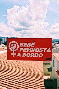 ADESIVO BEBÊ FEMINISTA A BORDO