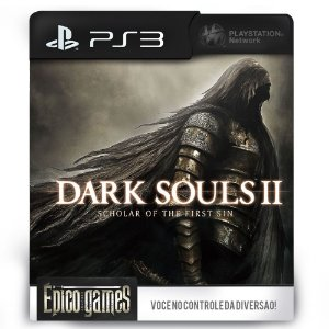 Dark Souls 2 II - Scholar of the First Sin - PS3 - Mídia Digital
