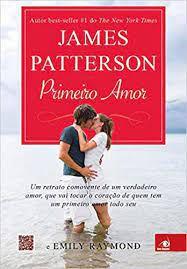 Livro Primeiro Amor Autor Patterson, James (2014) [seminovo]