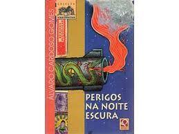Livro Perigos na Noite Escura Autor Gomes, Alvaro Cardoso (1997) [usado]