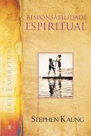 Livro Responsabilidade Espiritual Vol. Ii Autor Kaung, Stephen (2010) [seminovo]