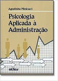 Livro Psicologia Aplicada À Administração Autor Minicucci, Agostinho (2008) [usado]
