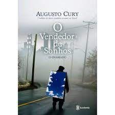 Livro o Vendedor de Sonhos - o Chamado Autor Cury, Augusto (2011) [usado]