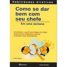 Livro Como Se Dar bem com seu Chefe- em Uma Semana Autor Mann, Sandi (2005) [usado]