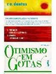 Livro Otimismo em Gotas Autor Dantas, R. O. (1995) [usado]
