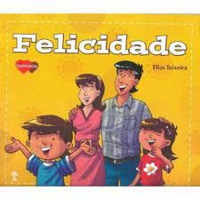 Livro Felicidade Autor Teixeira, Elias (2011) [usado]