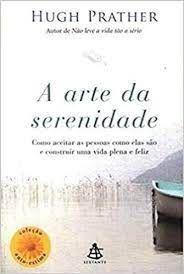 Livro Arte da Serenidade, a Autor Prather, Hugh (2008) [usado]