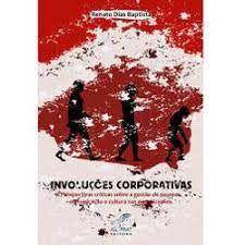 Livro Involuções Corporativas Autor Baptista, Renato Dias (2007) [usado]