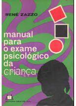 Livro Manual para o Exame Psicológico da Criança Autor Zazzo, René (1968) [usado]