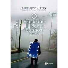 Livro o Vendedor de Sonhos - o Chamado Autor Cury, Augusto (2008) [usado]