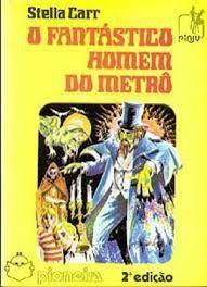 Livro Fantástico Homem do Metrô, o Autor Carr, Stella (1988) [usado]