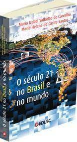 Livro Século 21 no Brasil e no Mundo, o Autor Carvalho, Maria Izabel Valladão de e Maria Helena (2006) [usado]