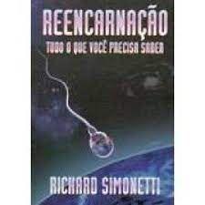 Livro Reencarnação - Tudo o que Você Precisa Saber Autor Simonetti, Richard (2001) [usado]