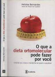 Livro que a Dieta Ortomolecular Pode Fazer por Você, O: Entenda seu Corpo e Matenha-se Jovem e Saudável Autor Bernardes, Heloisa (2010) [usado]