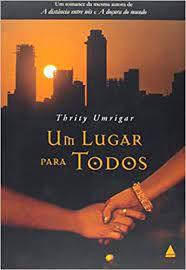 Livro um Lugar para Todos Autor Umrigar, Thrity (2008) [usado]