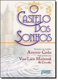 Livro Castelo dos Sonhos, o Autor Carvalho, Vera Lúcia Marinzeck de (2007) [usado]
