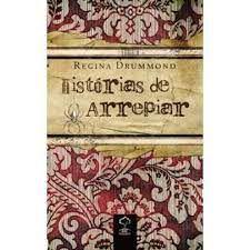 Livro Histórias de Arrepiar Autor Drummond, Regina (2009) [usado]
