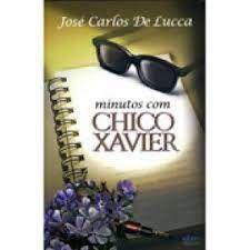 Livro Minutos com Chico Xavier Autor Lucca, José Carlos de (2009) [seminovo]