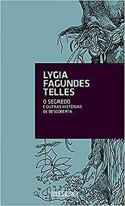 Livro Segredo e Outras Histórias de Descoberta, o Autor Telles, Lygia Fagundes (2012) [usado]