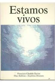 Livro Estamos Vivos Autor Xavier, Francisco Cândido (1993) [usado]