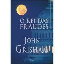 Livro Rei das Fraudes, o Autor Grisham, John (2003) [usado]