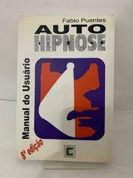 Livro Auto-hipnose: Manual do Usuário Autor Puentes, Fabio (2001) [usado]
