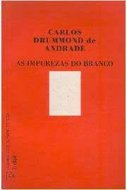 Livro Impurezas do Branco, as Autor Andrade, Carlos Drummond de (1974) [usado]