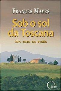 Livro sob o Sol da Toscana Autor Mayes, Frances (1999) [usado]