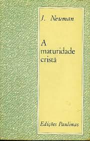 Livro Maturidade Cristã, a Autor Newman, J. (1968) [usado]