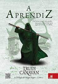 Livro a Aprendiz - a Trilogia do Mago Negro Livro 2 Autor Canavan, Trudi (2012) [usado]