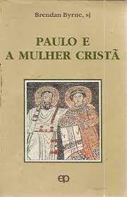 Livro Paulo e a Mulher Cristã Autor Byrne, Brendan (1993) [usado]