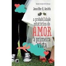 Livro Probabilidade Estatística do Amor À Primeira Vista, a Autor Smith, Jennifer E. (2013) [usado]